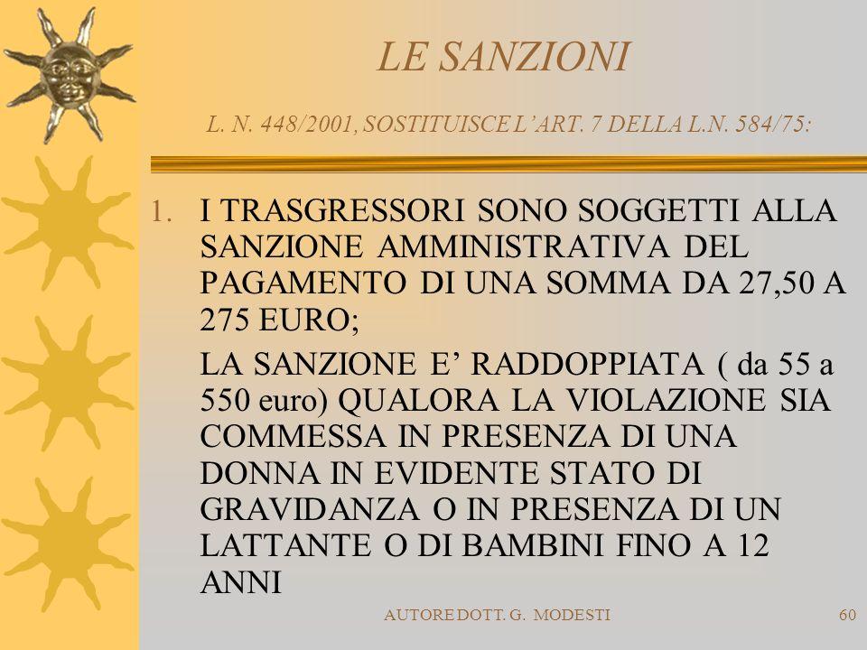 AUTORE DOTT. G. MODESTI60 LE SANZIONI L. N. 448/2001, SOSTITUISCE LART. 7 DELLA L.N. 584/75: 1. I TRASGRESSORI SONO SOGGETTI ALLA SANZIONE AMMINISTRAT