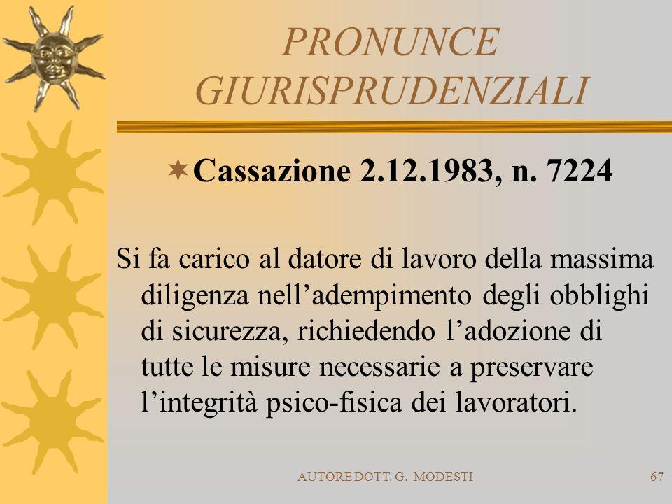 AUTORE DOTT. G. MODESTI67 PRONUNCE GIURISPRUDENZIALI Cassazione 2.12.1983, n. 7224 Si fa carico al datore di lavoro della massima diligenza nelladempi