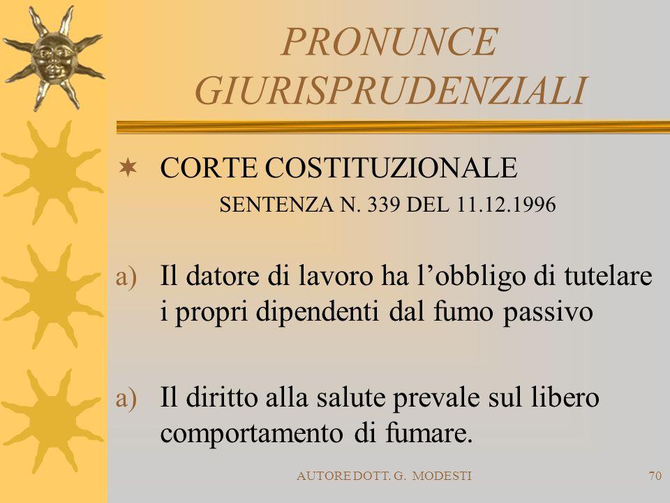 AUTORE DOTT. G. MODESTI70 PRONUNCE GIURISPRUDENZIALI CORTE COSTITUZIONALE SENTENZA N. 339 DEL 11.12.1996 a) Il datore di lavoro ha lobbligo di tutelar