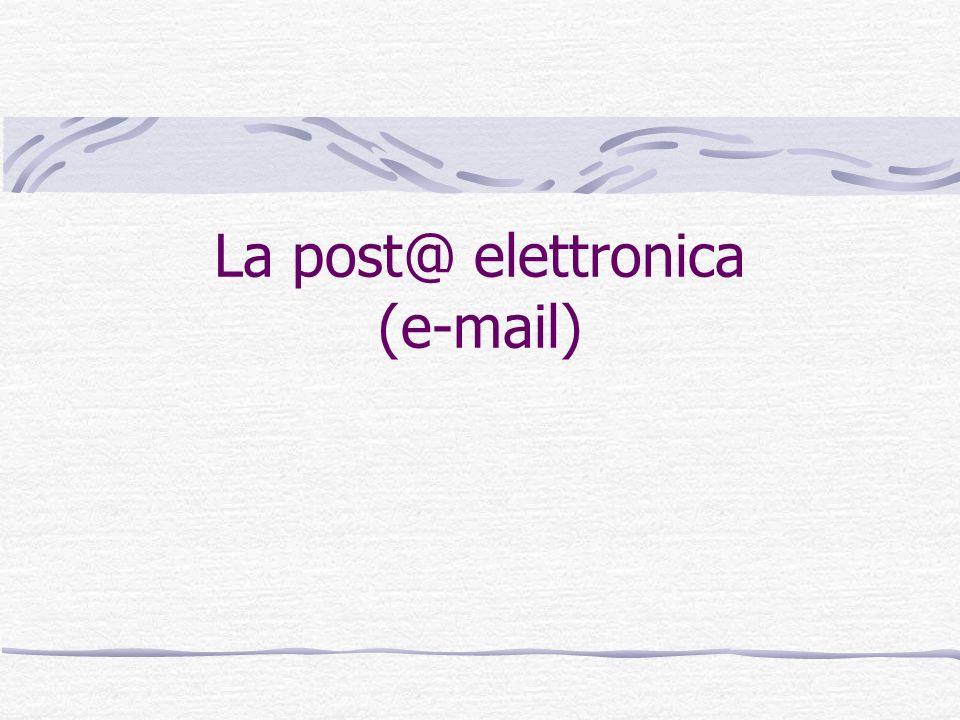 La post@ elettronica (e-mail)