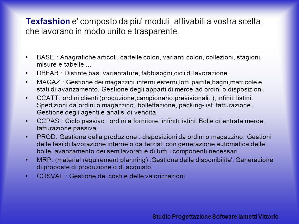 TexFashion TexFashion genera automaticamente bolle da ordini, o da lanci di produzione, e da queste le fatture.