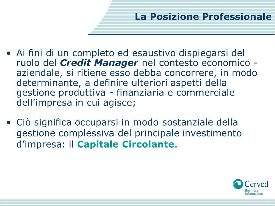 Ai fini di un completo ed esaustivo dispiegarsi del ruolo del Credit Manager nel contesto economico - aziendale, si ritiene esso debba concorrere, in