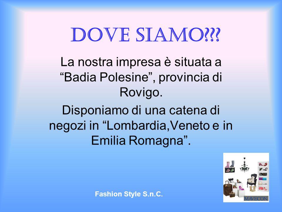 Dove siamo??? La nostra impresa è situata a Badia Polesine, provincia di Rovigo. Disponiamo di una catena di negozi in Lombardia,Veneto e in Emilia Ro