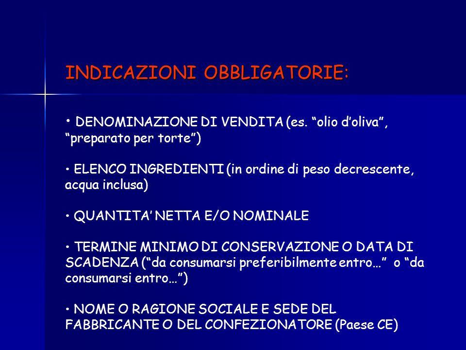 OBBLIGATORIE PER LEGGE (regolamentate da DL 109 del 27/1/1992 e successive modificazioni) SULLE ETICHETTE ALIMENTARI: INFORMAZIONI DI TIPO MERCEOLOGIC