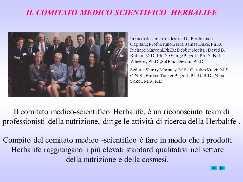 IL COMITATO MEDICO SCIENTIFICO HERBALIFE In piedi da sinistra a destra: Dr. Ferdinando Capitani; Prof. Bruno Berra; James Duke, Ph.D, Richard Marconi,
