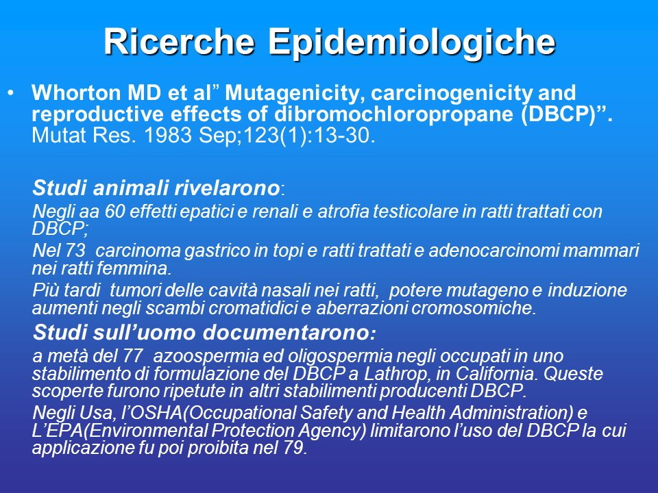 Ricerche Epidemiologiche Whorton MD et al Mutagenicity, carcinogenicity and reproductive effects of dibromochloropropane (DBCP).