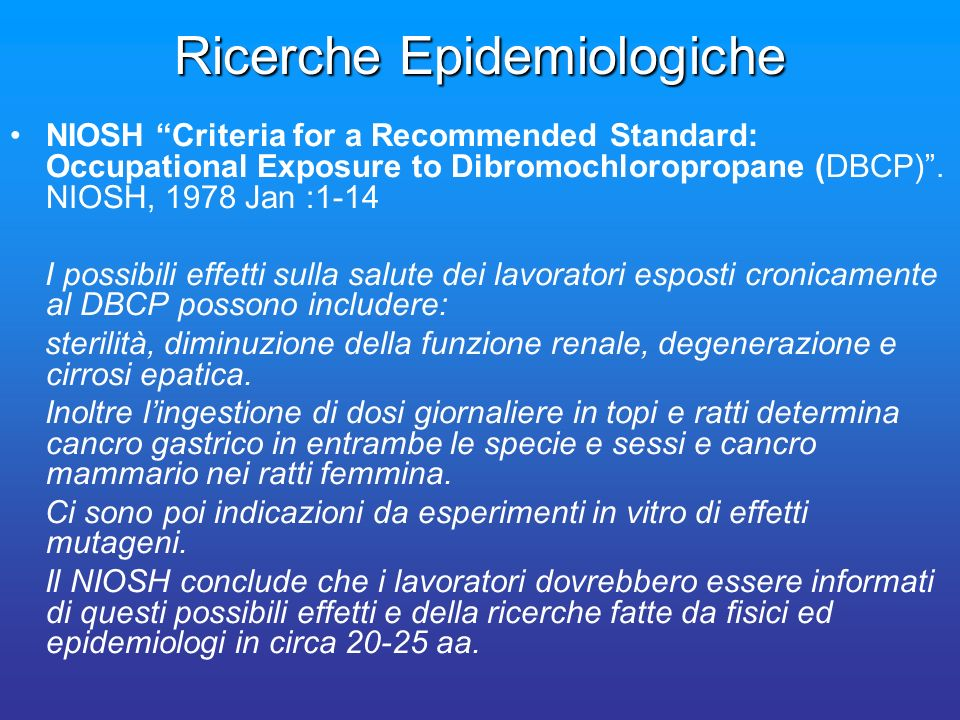 Ricerche Epidemiologiche NIOSH Criteria for a Recommended Standard: Occupational Exposure to Dibromochloropropane (DBCP).