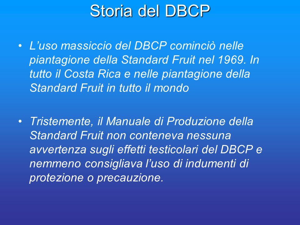Storia del DBCP Luso massiccio del DBCP cominciò nelle piantagione della Standard Fruit nel 1969. In tutto il Costa Rica e nelle piantagione della Sta