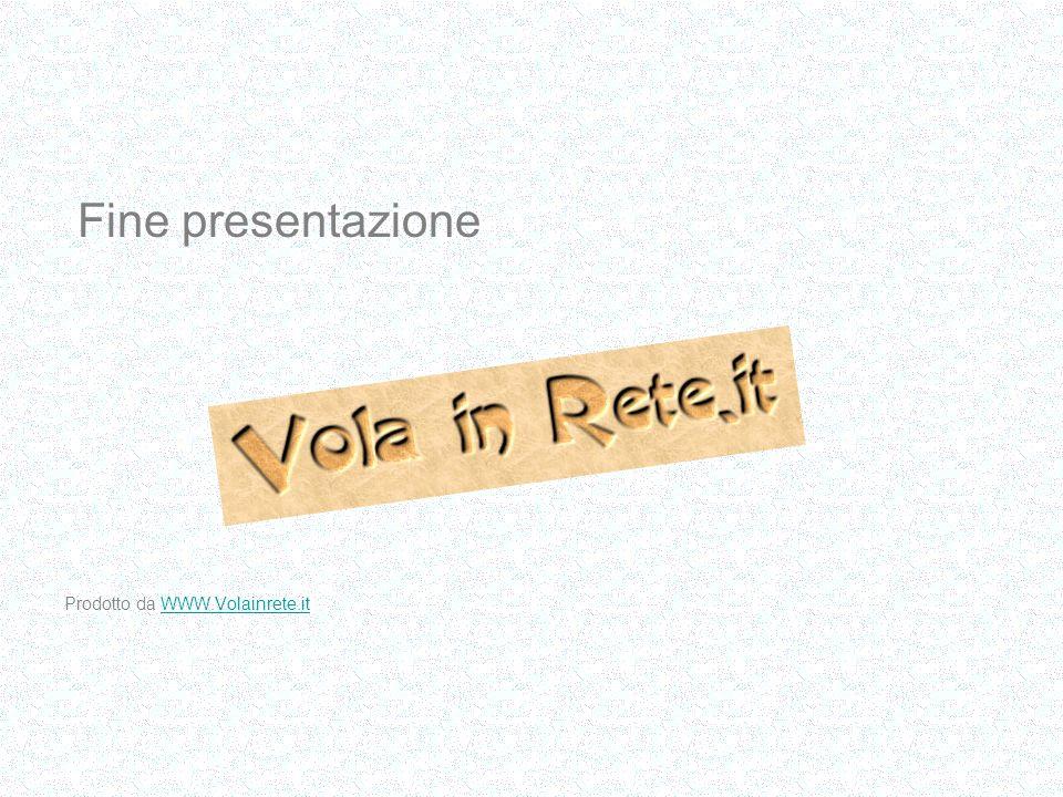 Fine presentazione Prodotto da WWW.Volainrete.itWWW.Volainrete.it
