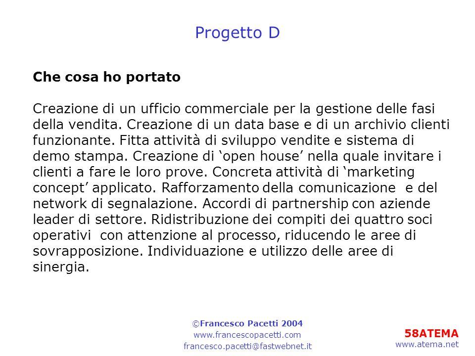58ATEMA www.atema.net Progetto D Che cosa ho portato Creazione di un ufficio commerciale per la gestione delle fasi della vendita.