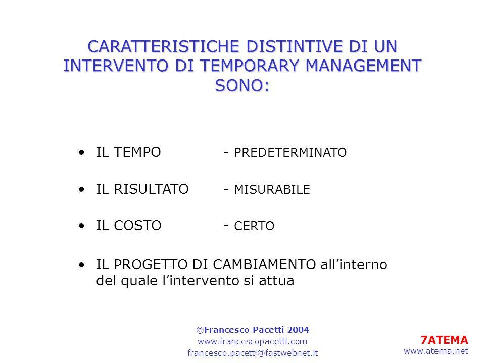 8ATEMA www.atema.net UN INTERVENTO DI TEMPORARY MANAGEMENT INCLUDE ALCUNE FASI CHE DEVONO ESSERE CONSIDERATE CON GRANDE CONSAPEVOLEZZA PERCHE RAPPRESENTANO GLI STESSI FATTORI DI SUCCESSO DELLINTERVENTO E DEL MANAGER.