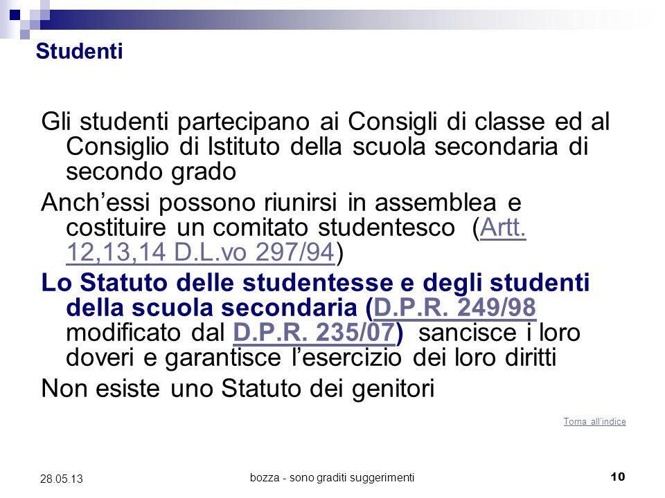 bozza - sono graditi suggerimenti10 28.05.13 Studenti Gli studenti partecipano ai Consigli di classe ed al Consiglio di Istituto della scuola secondar