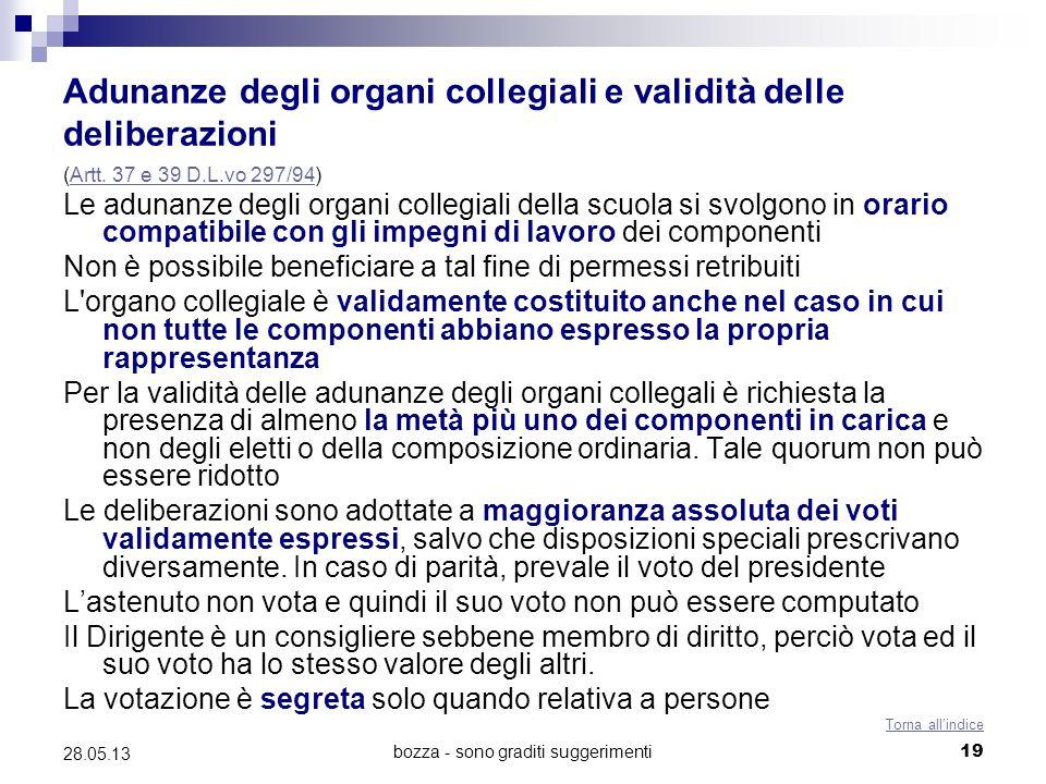 bozza - sono graditi suggerimenti19 28.05.13 Adunanze degli organi collegiali e validità delle deliberazioni (Artt. 37 e 39 D.L.vo 297/94)Artt. 37 e 3