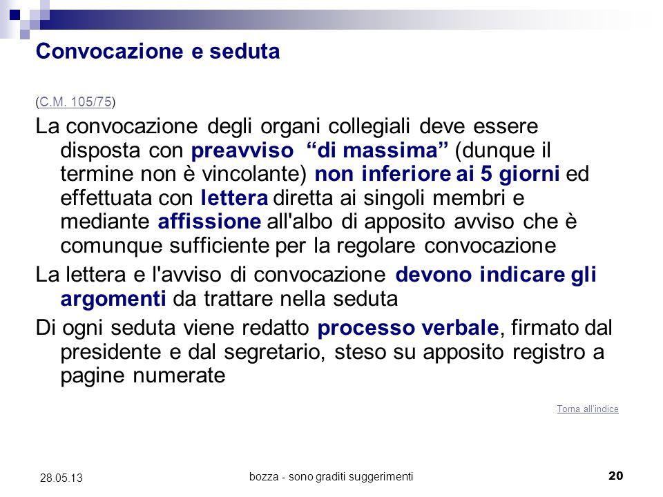 bozza - sono graditi suggerimenti20 28.05.13 Convocazione e seduta (C.M. 105/75)C.M. 105/75 La convocazione degli organi collegiali deve essere dispos