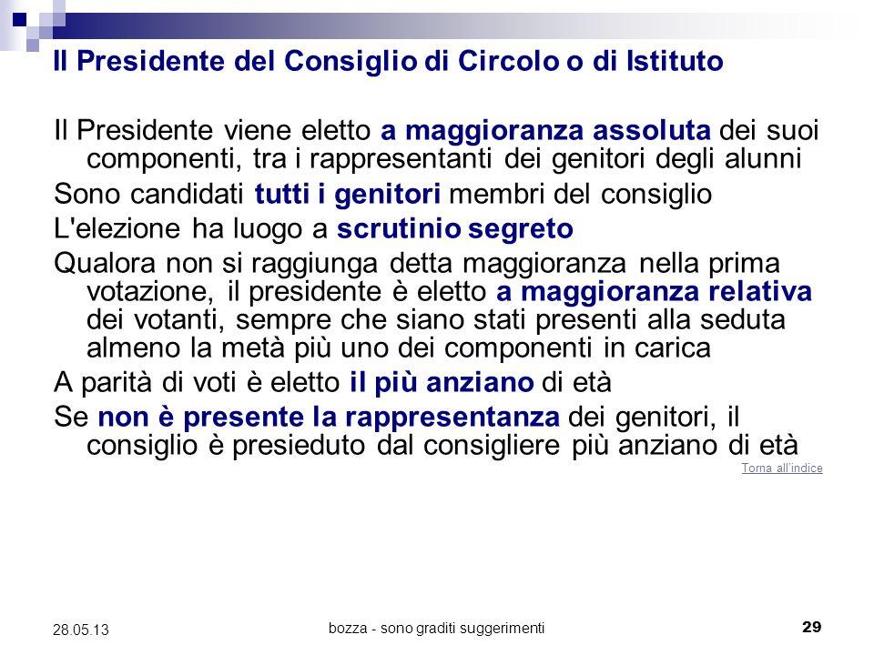 bozza - sono graditi suggerimenti29 28.05.13 Il Presidente del Consiglio di Circolo o di Istituto Il Presidente viene eletto a maggioranza assoluta de
