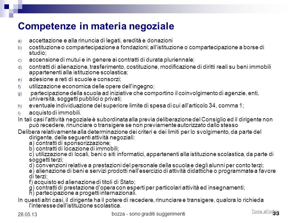 bozza - sono graditi suggerimenti33 28.05.13 Competenze in materia negoziale a) accettazione e alla rinuncia di legati, eredità e donazioni b) costitu