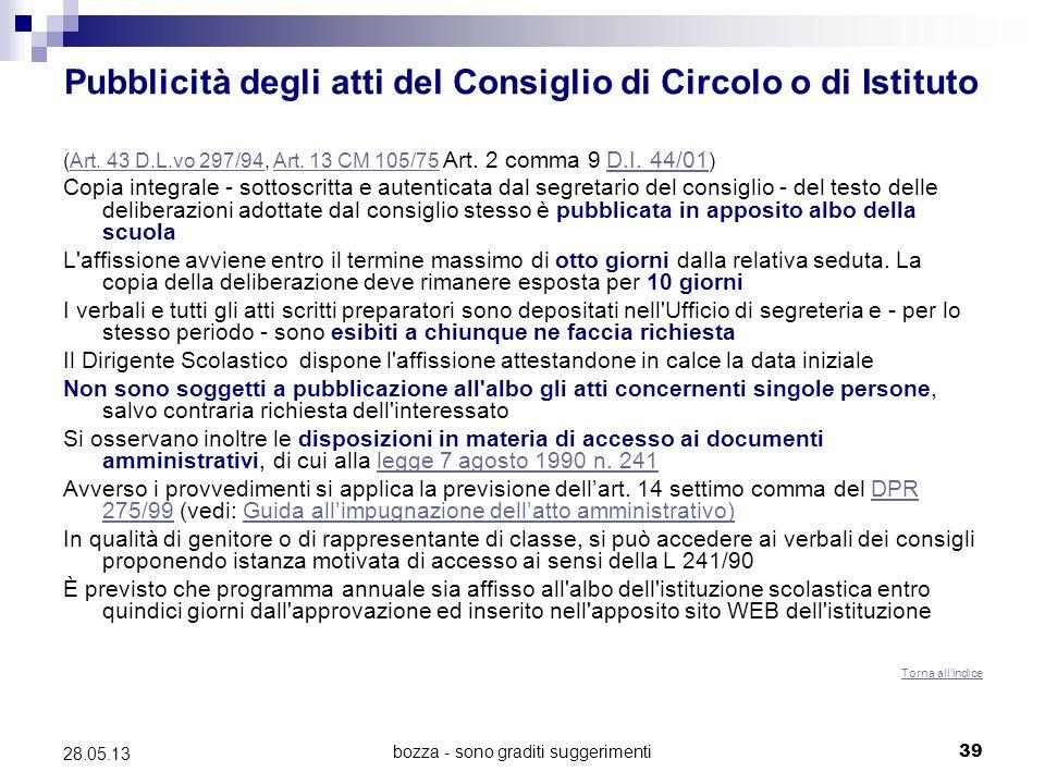 bozza - sono graditi suggerimenti39 28.05.13 Pubblicità degli atti del Consiglio di Circolo o di Istituto (Art. 43 D.L.vo 297/94, Art. 13 CM 105/75 Ar