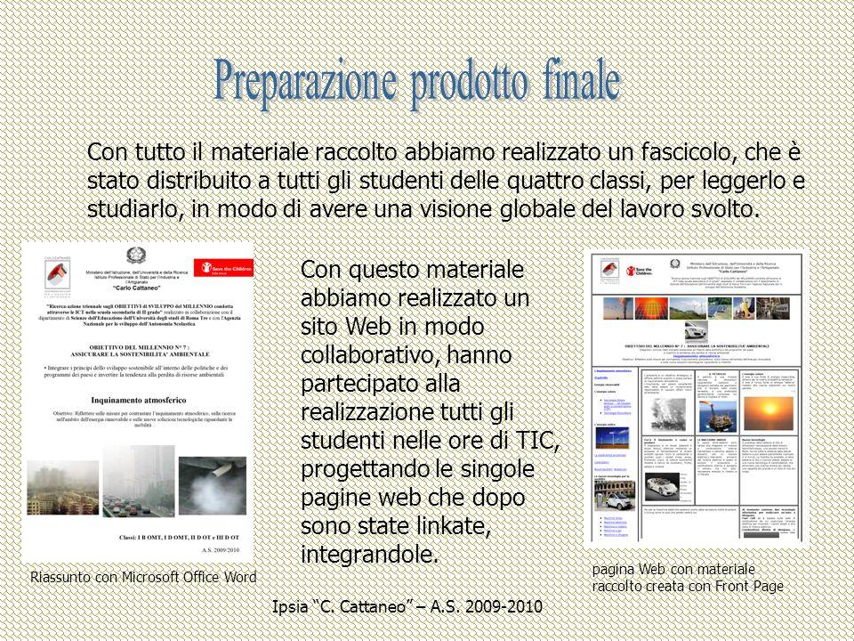 Riassunto con Microsoft Office Word pagina Web con materiale raccolto creata con Front Page Con tutto il materiale raccolto abbiamo realizzato un fasc