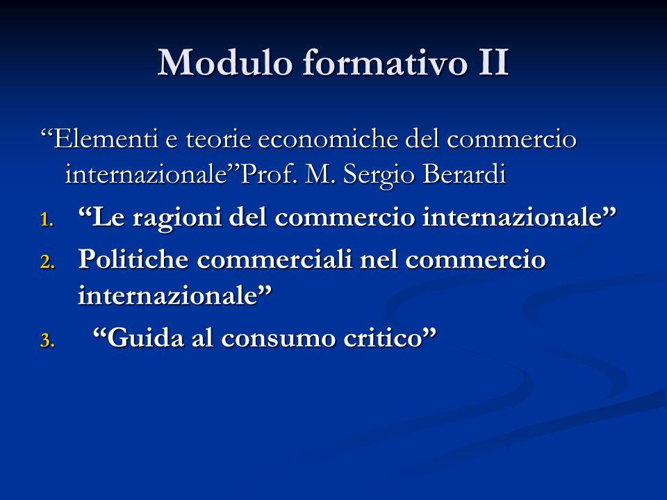Modulo formativo II Elementi e teorie economiche del commercio internazionaleProf.