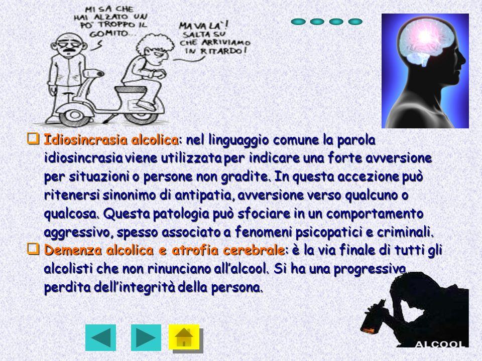 Idiosincrasia alcolica: nel linguaggio comune la parola idiosincrasia viene utilizzata per indicare una forte avversione per situazioni o persone non