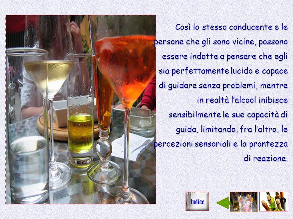 Questo mancato riconoscimento dellalterato stato psicofisico conseguente allassunzione di alcool, non fa altro che aumentare i rischi e quindi i pericoli.