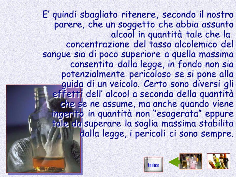 Il tasso alcolemico si misura in grammi di alcool per litro di sangue; un tasso alcolemico di 1g/litro indica che quindi in ogni litro di sangue del soggetto e presente 1 grammo di alcol puro.
