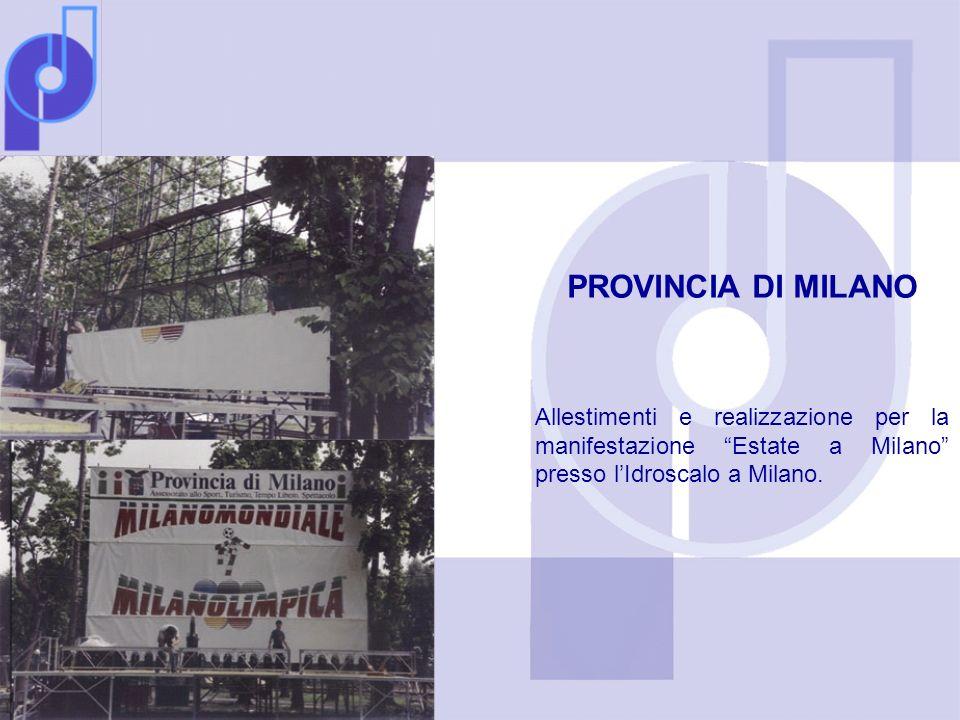 PROVINCIA DI MILANO Allestimenti e realizzazione per la manifestazione Estate a Milano presso lIdroscalo a Milano.