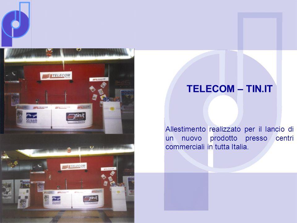 TELECOM – TIN.IT Allestimento realizzato per il lancio di un nuovo prodotto presso centri commerciali in tutta Italia.