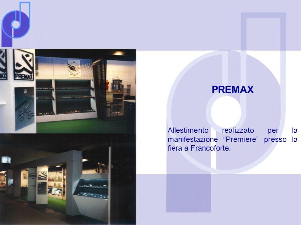 PREMAX Allestimento realizzato per la manifestazione Premiere presso la fiera a Francoforte.