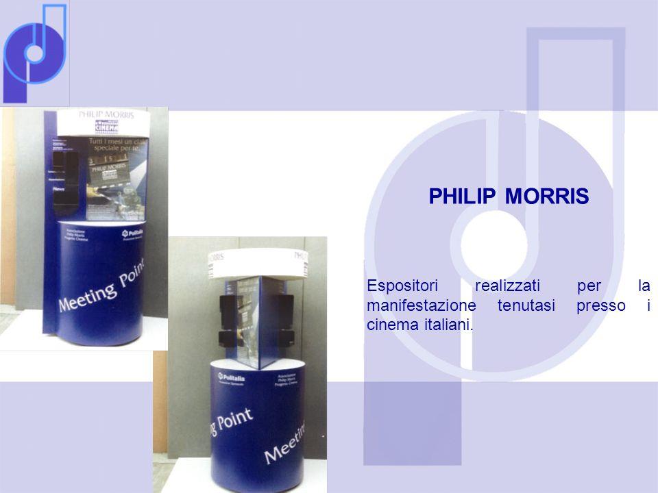 PHILIP MORRIS Espositori realizzati per la manifestazione tenutasi presso i cinema italiani.
