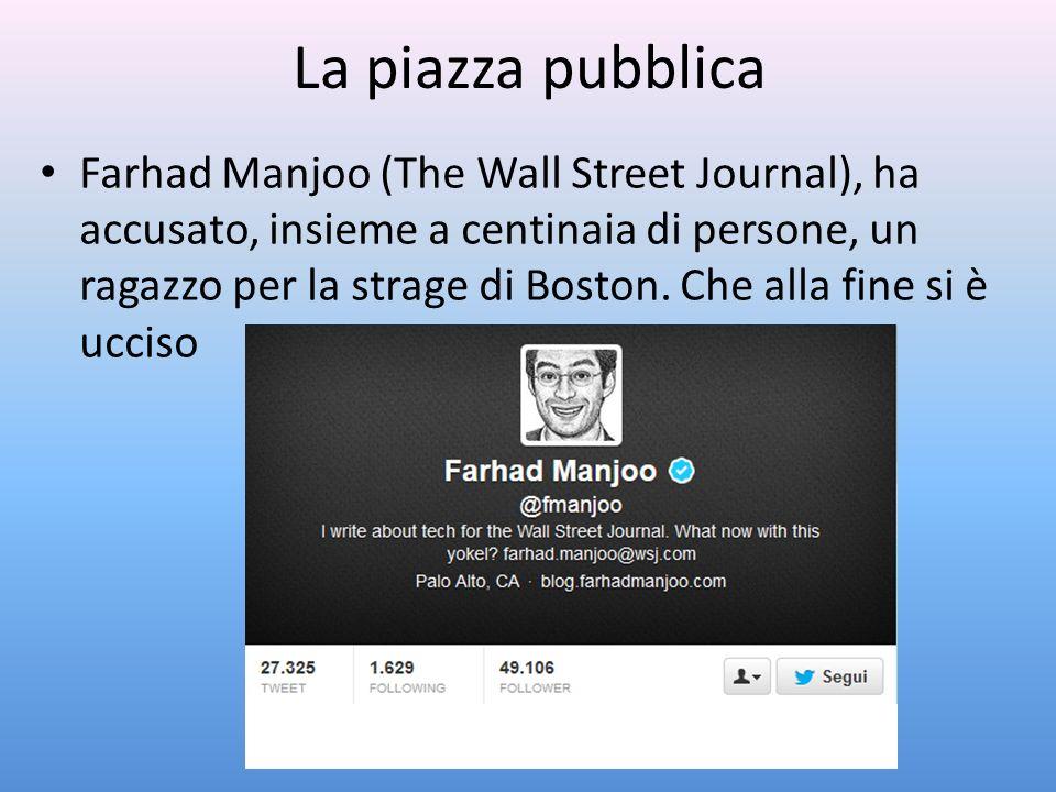 La piazza pubblica Farhad Manjoo (The Wall Street Journal), ha accusato, insieme a centinaia di persone, un ragazzo per la strage di Boston. Che alla