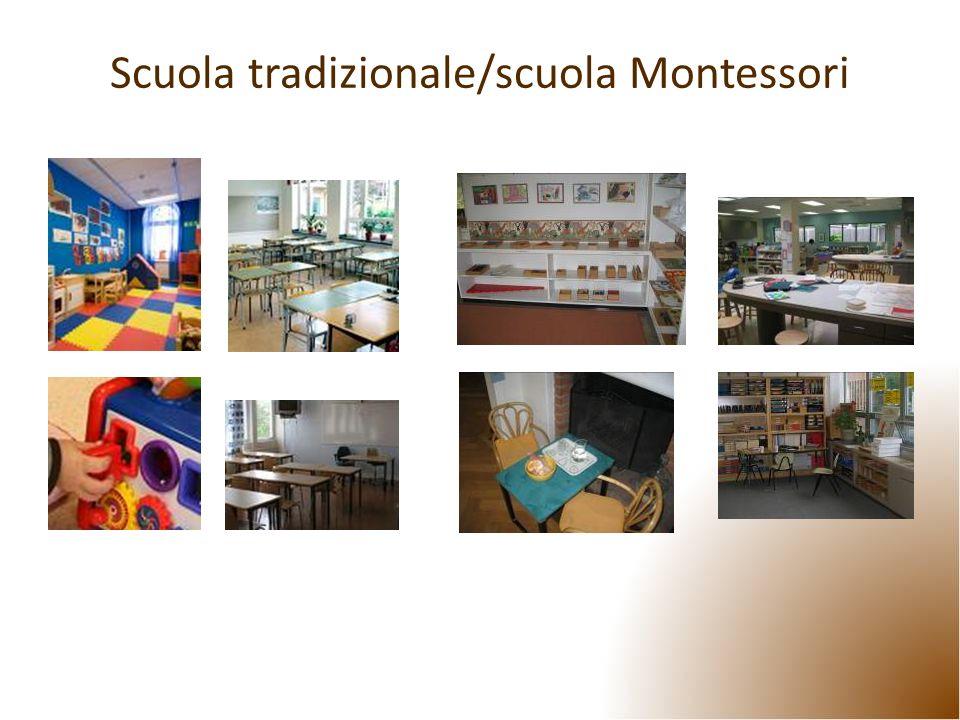 Scuola tradizionale/scuola Montessori