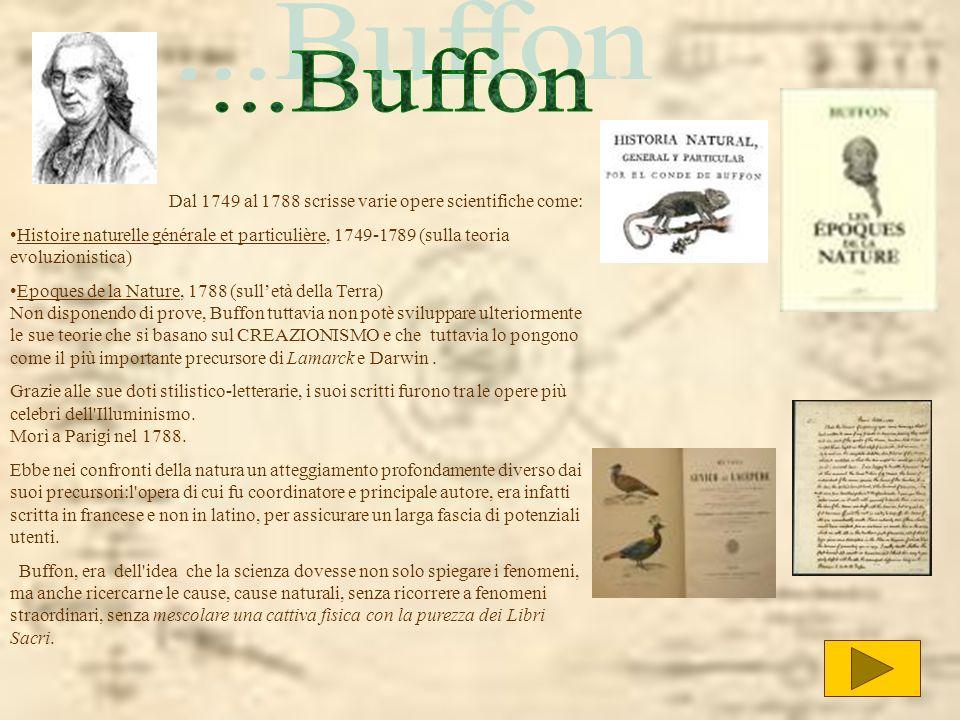Dal 1749 al 1788 scrisse varie opere scientifiche come: Histoire naturelle générale et particulière, 1749-1789 (sulla teoria evoluzionistica) Epoques