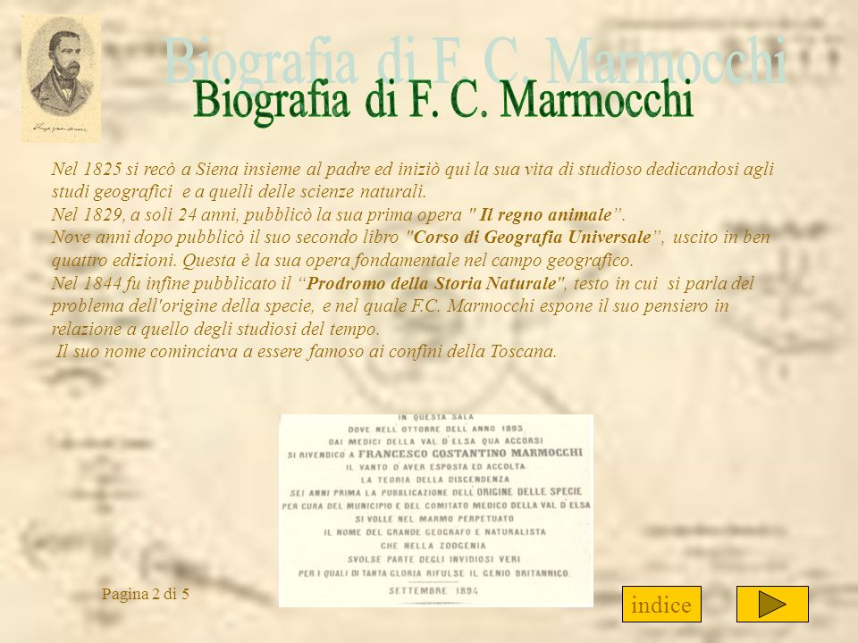 Nel 1825 si recò a Siena insieme al padre ed iniziò qui la sua vita di studioso dedicandosi agli studi geografici e a quelli delle scienze naturali. N
