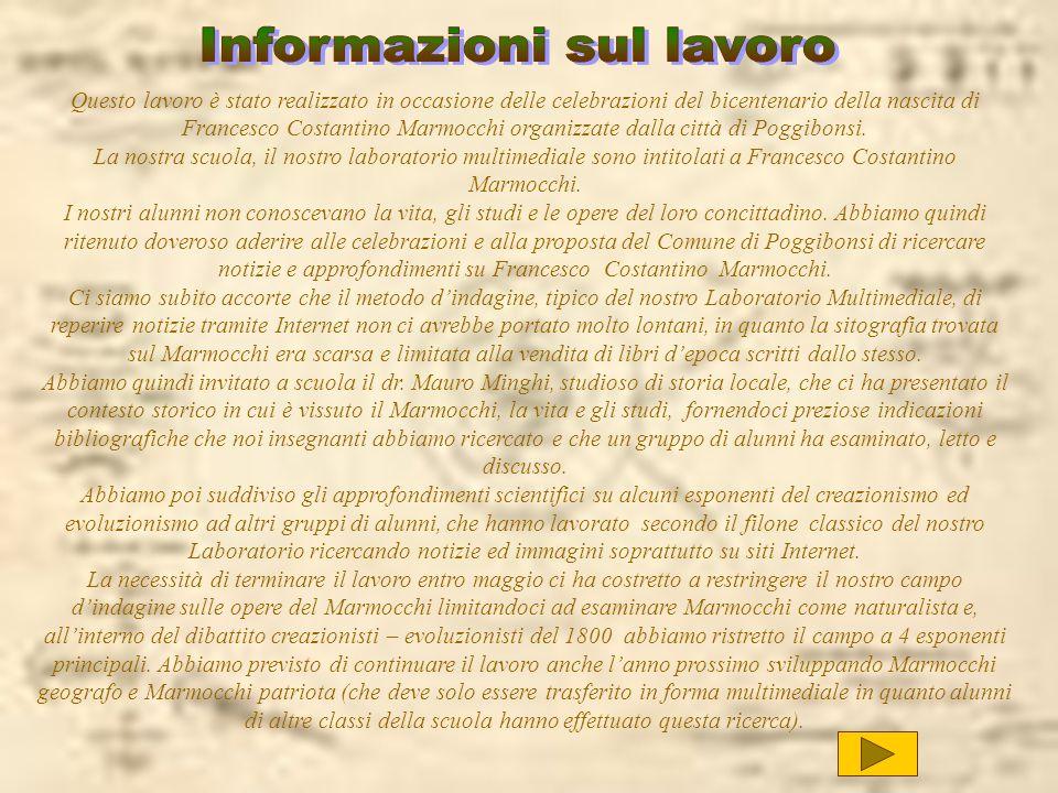Questo lavoro è stato realizzato in occasione delle celebrazioni del bicentenario della nascita di Francesco Costantino Marmocchi organizzate dalla ci