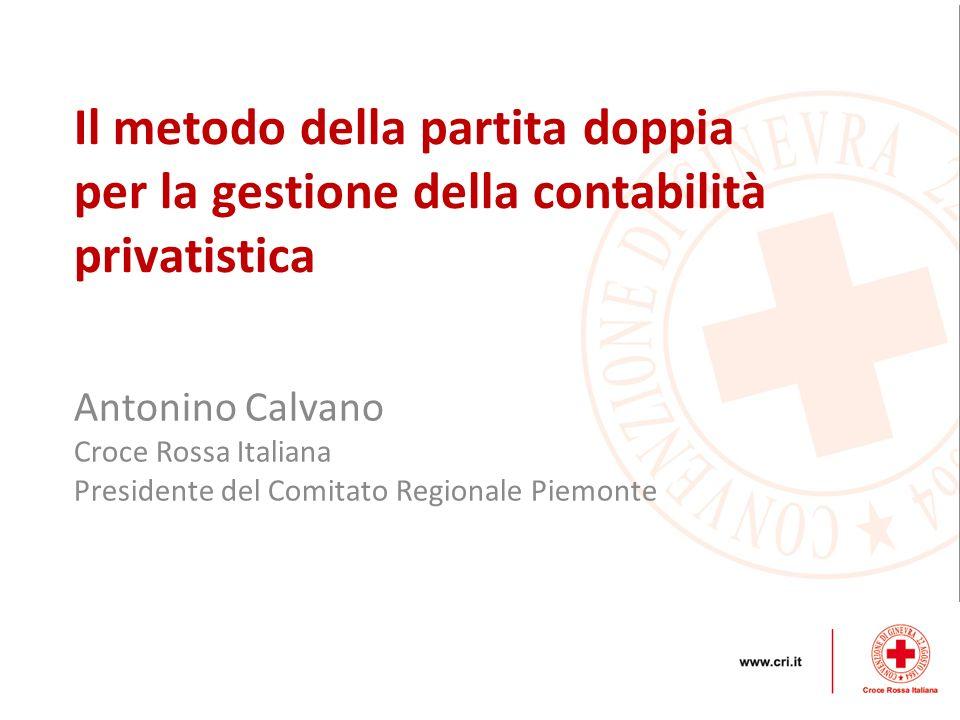 Antonino Calvano Croce Rossa Italiana Presidente del Comitato Regionale Piemonte Il metodo della partita doppia per la gestione della contabilità priv