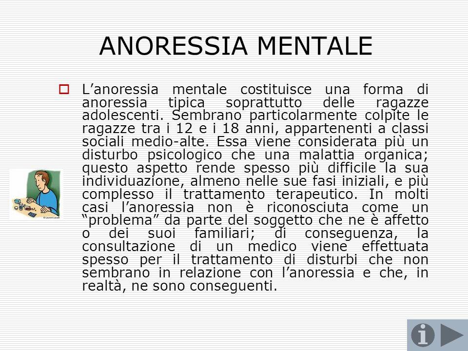 LANORESSIA Lanoressia nervosa è caratterizzata da una volontaria perdita di peso conseguente ad unerrata percezione della propria immagine corporea de