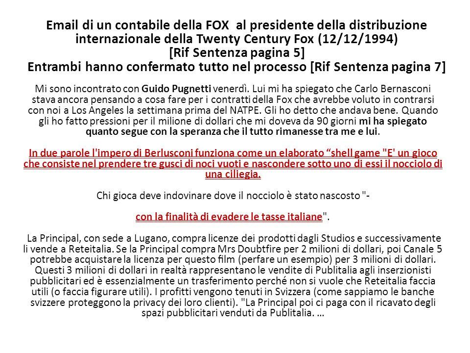 Email di un contabile della FOX al presidente della distribuzione internazionale della Twenty Century Fox (12/12/1994) [Rif Sentenza pagina 5] Entramb