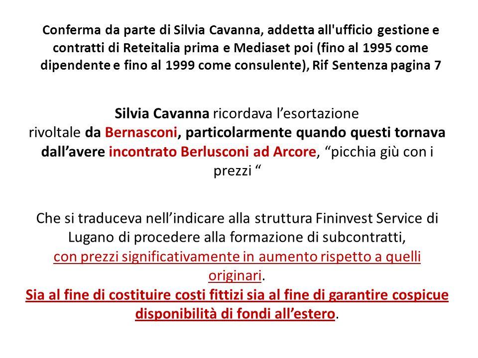 Conferma da parte di Silvia Cavanna, addetta all'ufficio gestione e contratti di Reteitalia prima e Mediaset poi (fino al 1995 come dipendente e fino