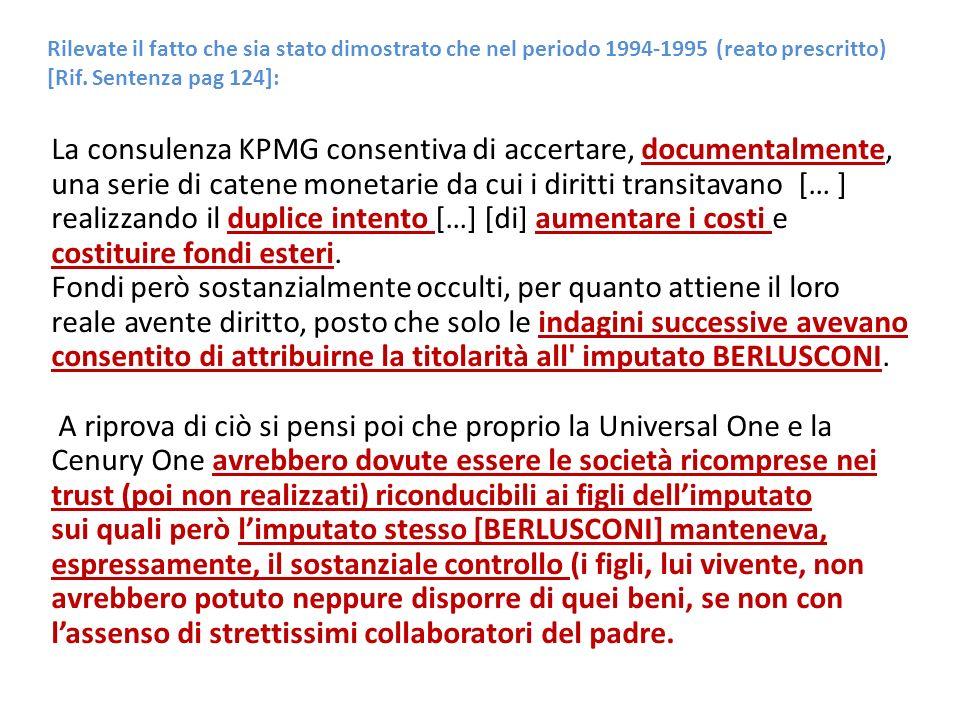 Rilevate il fatto che sia stato dimostrato che nel periodo 1994-1995 (reato prescritto) [Rif. Sentenza pag 124]: La consulenza KPMG consentiva di acce