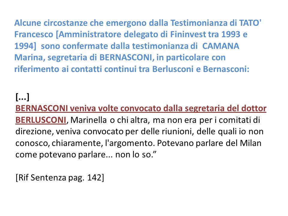 Alcune circostanze che emergono dalla Testimonianza di TATO' Francesco [Amministratore delegato di Fininvest tra 1993 e 1994] sono confermate dalla te