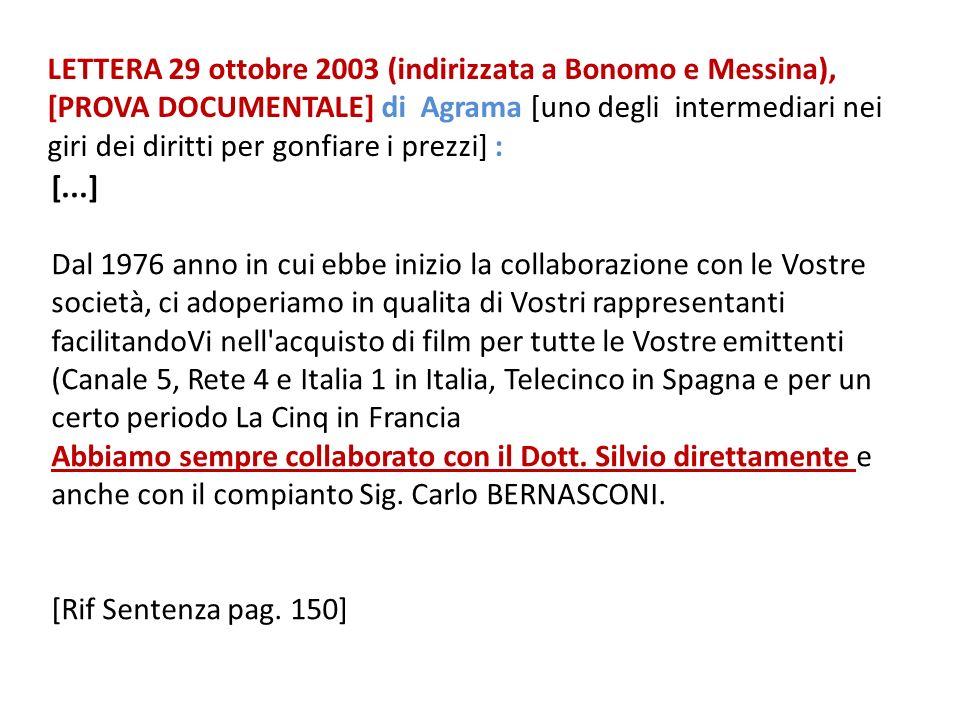 LETTERA 29 ottobre 2003 (indirizzata a Bonomo e Messina), [PROVA DOCUMENTALE] di Agrama [uno degli intermediari nei giri dei diritti per gonfiare i pr