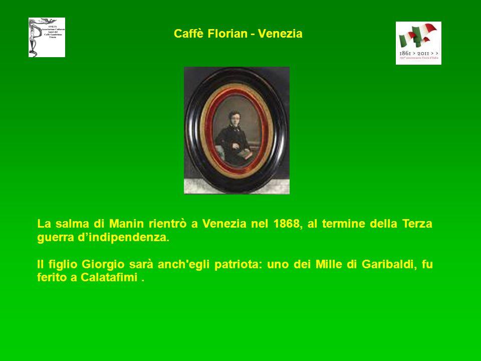 La salma di Manin rientrò a Venezia nel 1868, al termine della Terza guerra dindipendenza. Il figlio Giorgio sarà anch'egli patriota: uno dei Mille di