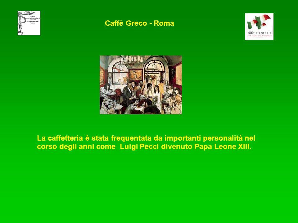 La caffetteria è stata frequentata da importanti personalità nel corso degli anni come Luigi Pecci divenuto Papa Leone XIII. Caffè Greco - Roma