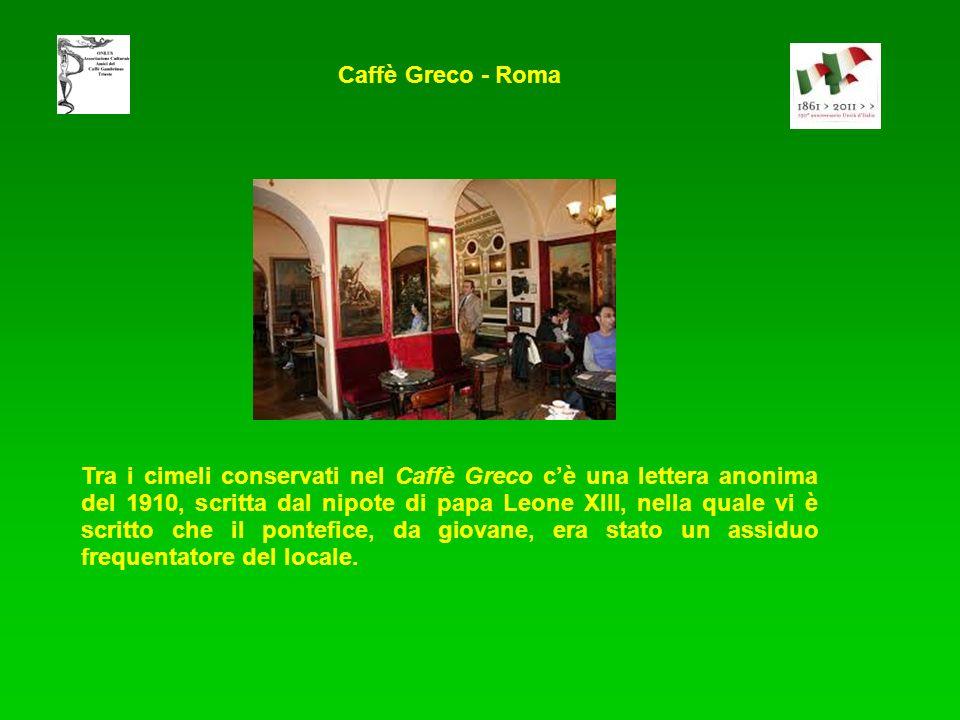 Tra i cimeli conservati nel Caffè Greco cè una lettera anonima del 1910, scritta dal nipote di papa Leone XIII, nella quale vi è scritto che il pontefice, da giovane, era stato un assiduo frequentatore del locale.