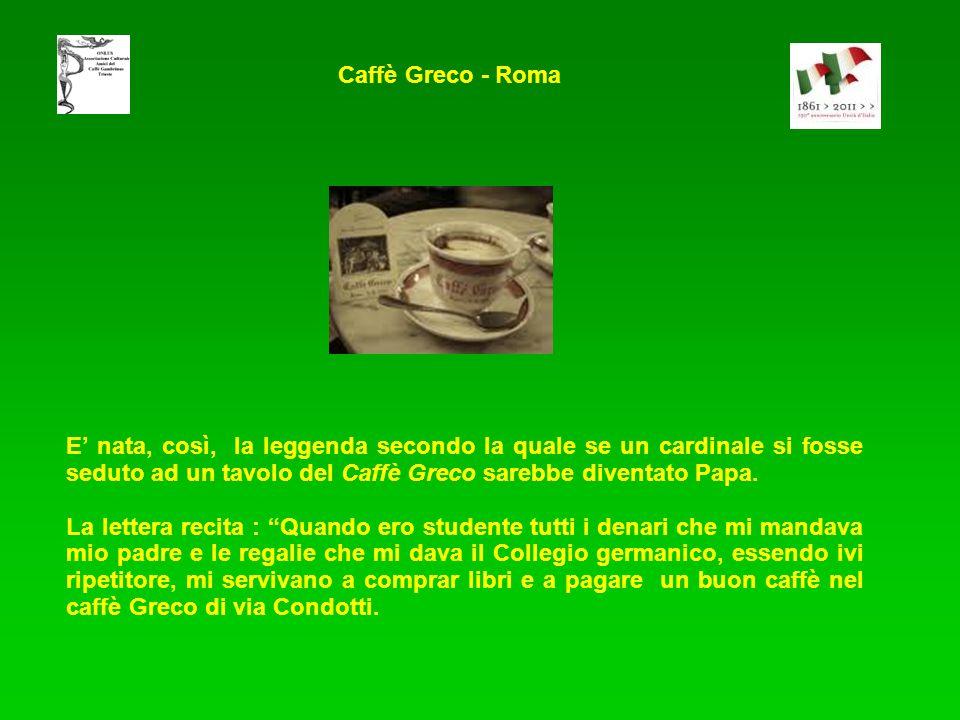E nata, così, la leggenda secondo la quale se un cardinale si fosse seduto ad un tavolo del Caffè Greco sarebbe diventato Papa.
