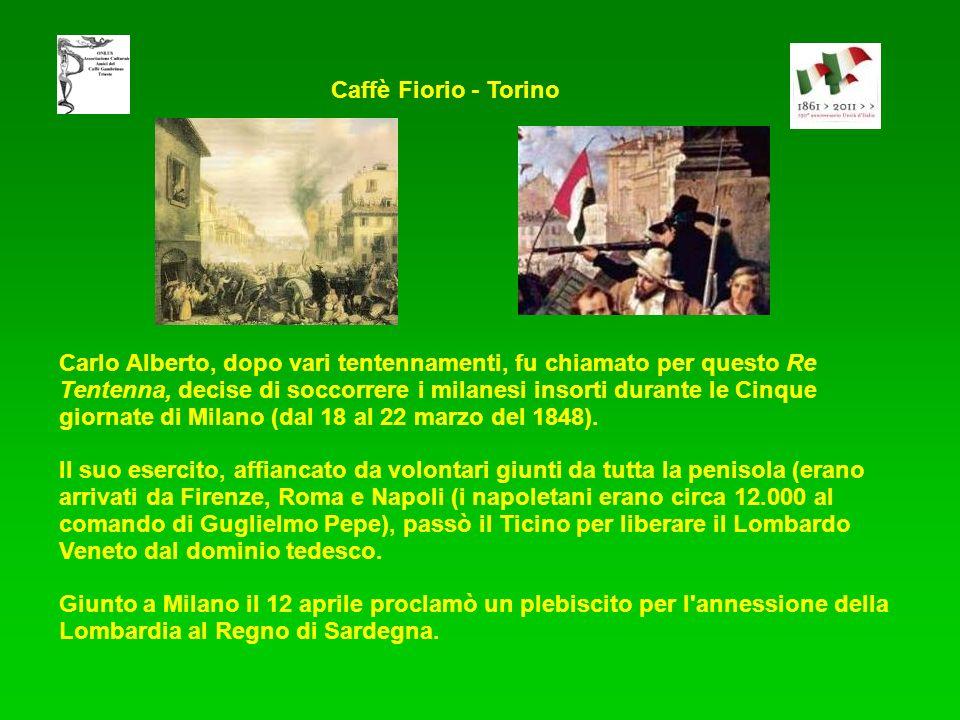 Carlo Alberto, dopo vari tentennamenti, fu chiamato per questo Re Tentenna, decise di soccorrere i milanesi insorti durante le Cinque giornate di Milano (dal 18 al 22 marzo del 1848).
