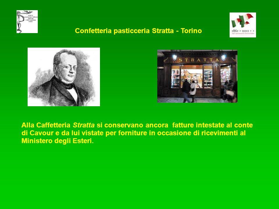 Alla Caffetteria Stratta si conservano ancora fatture intestate al conte di Cavour e da lui vistate per forniture in occasione di ricevimenti al Ministero degli Esteri.