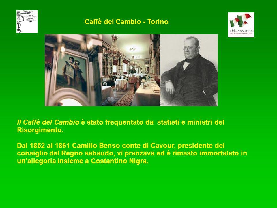 Il Caffè del Cambio è stato frequentato da statisti e ministri del Risorgimento. Dal 1852 al 1861 Camillo Benso conte di Cavour, presidente del consig