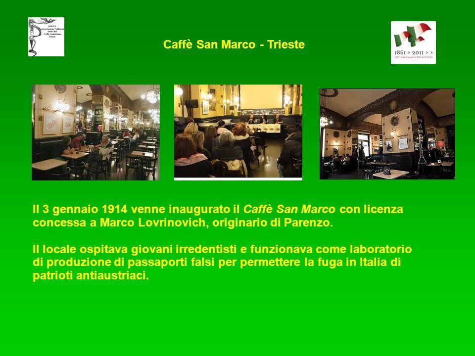 Caffè San Marco - Trieste Il 3 gennaio 1914 venne inaugurato il Caffè San Marco con licenza concessa a Marco Lovrinovich, originario di Parenzo.